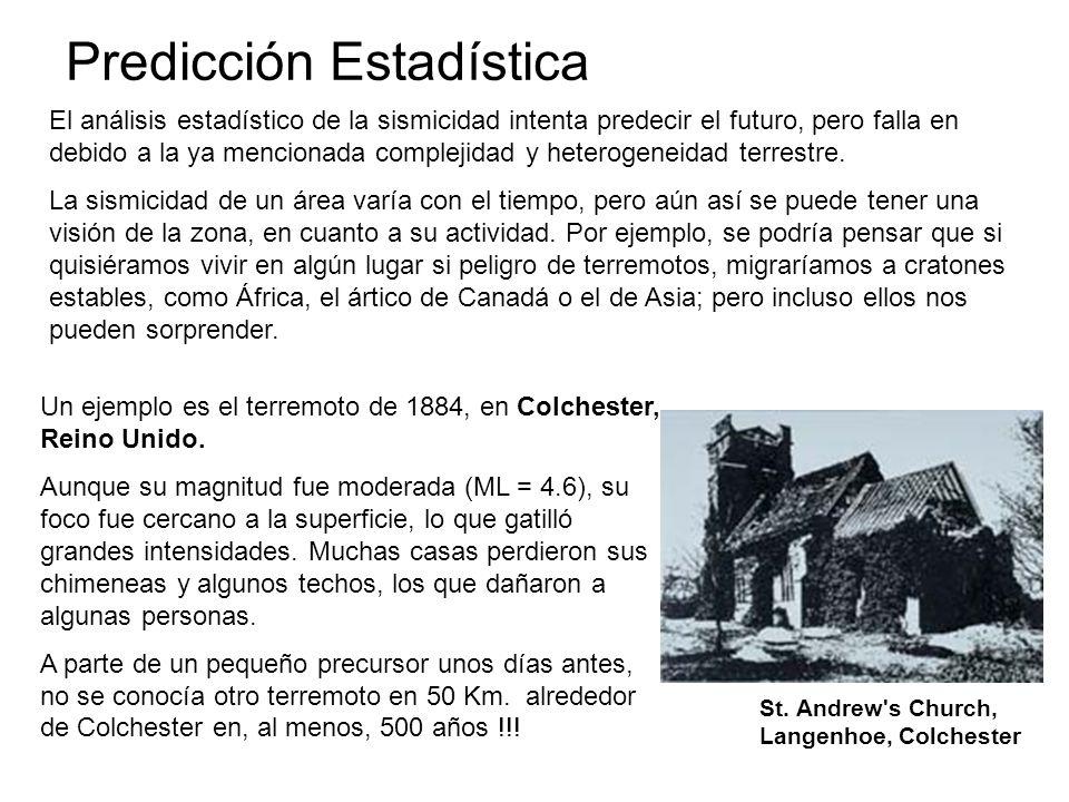 Predicción Estadística El análisis estadístico de la sismicidad intenta predecir el futuro, pero falla en debido a la ya mencionada complejidad y heterogeneidad terrestre.