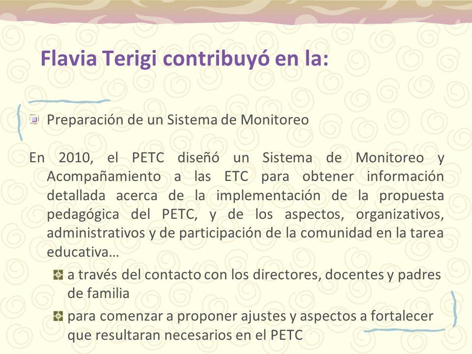 Preparación de un Sistema de Monitoreo En 2010, el PETC diseñó un Sistema de Monitoreo y Acompañamiento a las ETC para obtener información detallada a