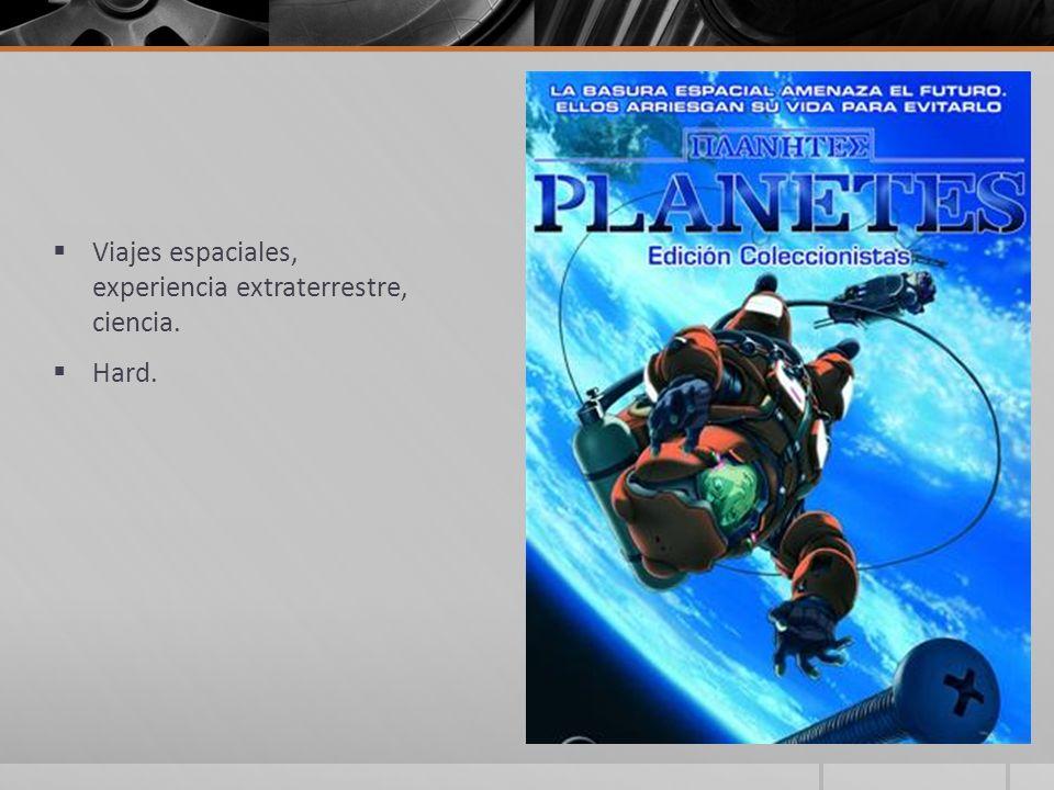 Viajes espaciales, experiencia extraterrestre, ciencia. Hard.