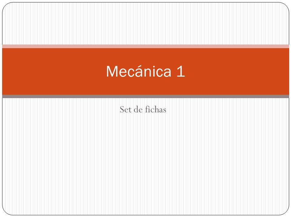 Set de fichas Mecánica 1