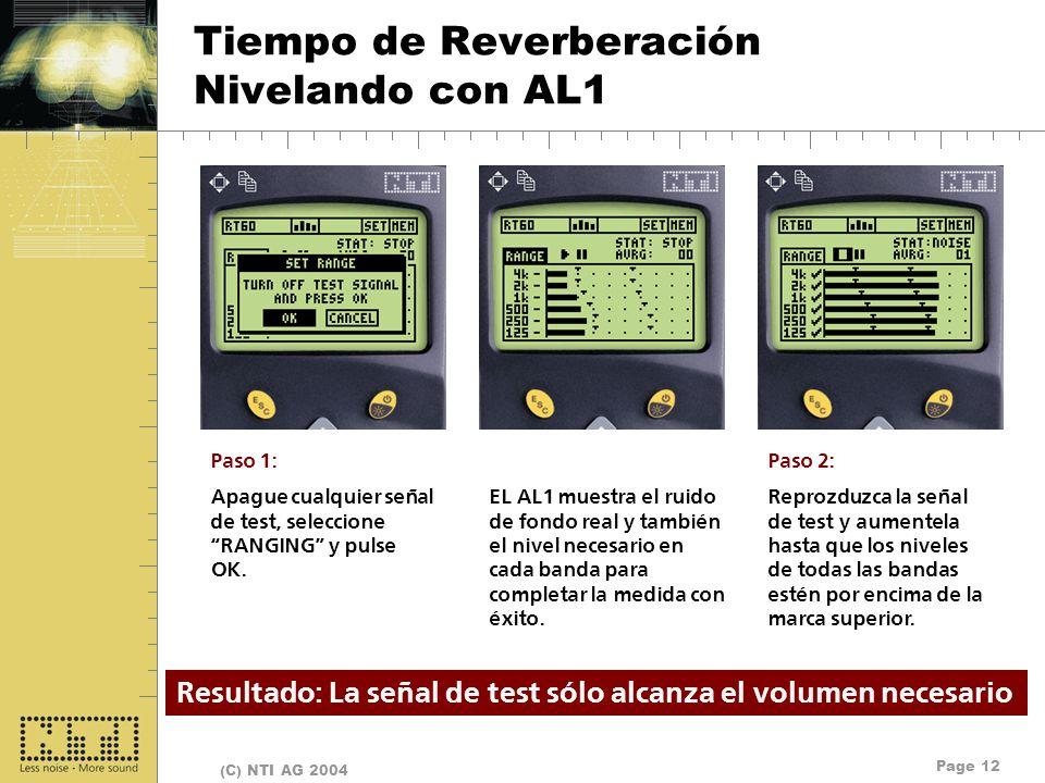 Page 12 (C) NTI AG 2004 Tiempo de Reverberación Nivelando con AL1 Paso 1: Apague cualquier señal de test, seleccione RANGING y pulse OK. EL AL1 muestr