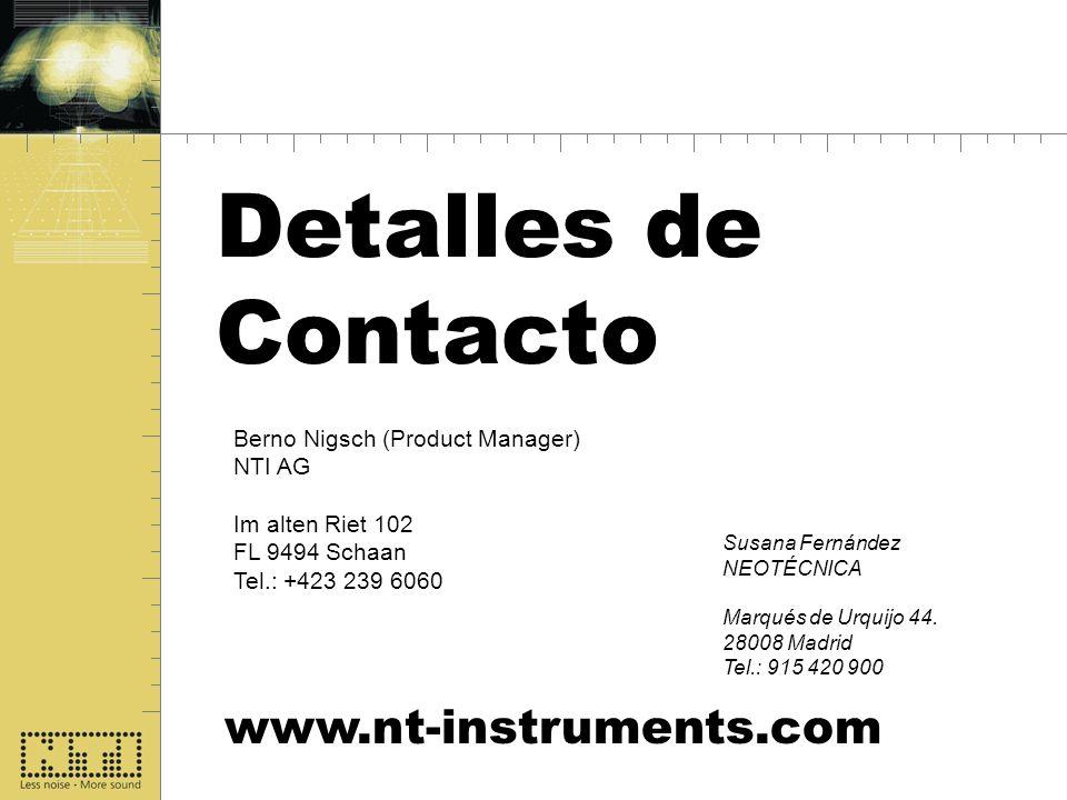 Detalles de Contacto Berno Nigsch (Product Manager) NTI AG Im alten Riet 102 FL 9494 Schaan Tel.: +423 239 6060 www.nt-instruments.com Susana Fernánde