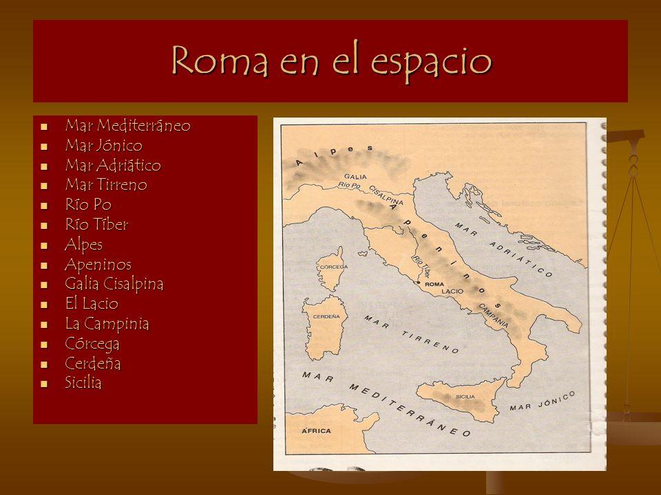 Roma en el espacio Mar Mediterráneo Mar Mediterráneo Mar Jónico Mar Jónico Mar Adriático Mar Adriático Mar Tirreno Mar Tirreno Río Po Río Po Río Tíber