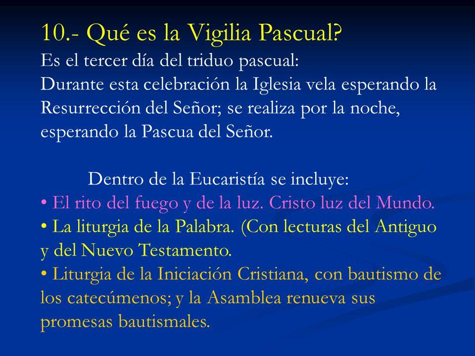 10.- Qué es la Vigilia Pascual.