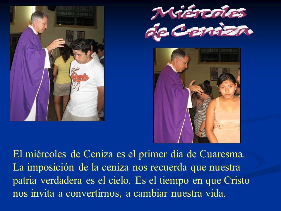 El miércoles de Ceniza es el primer día de Cuaresma.