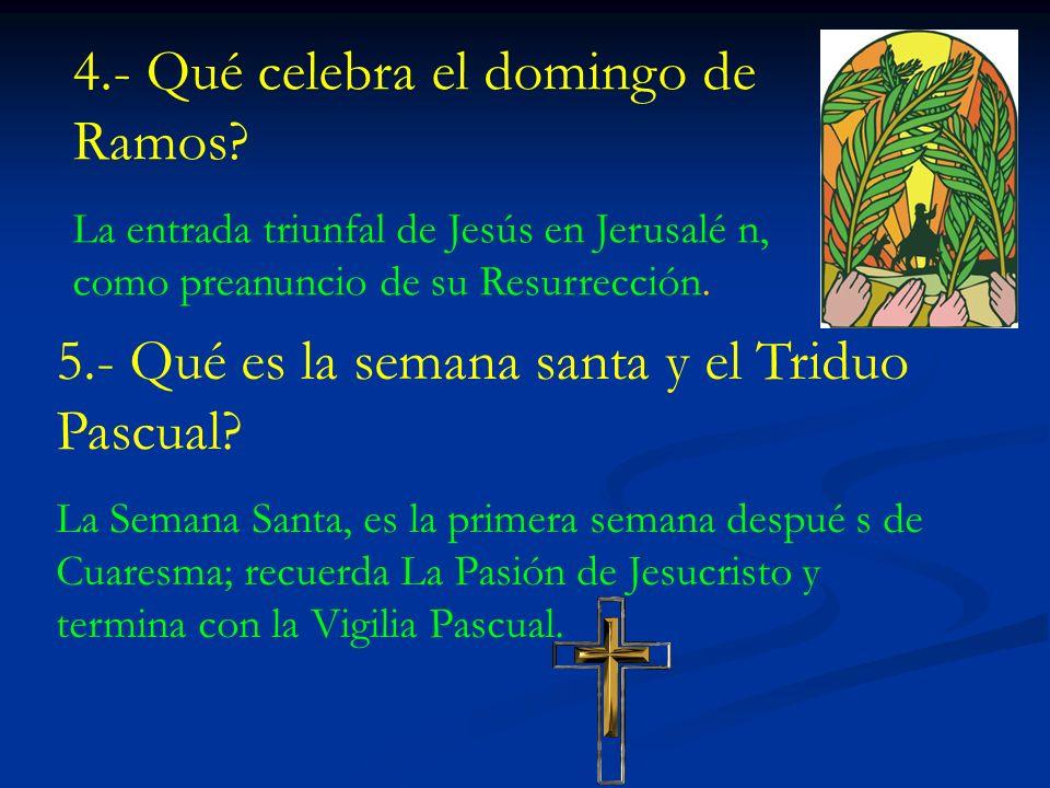 4.- Qué celebra el domingo de Ramos.