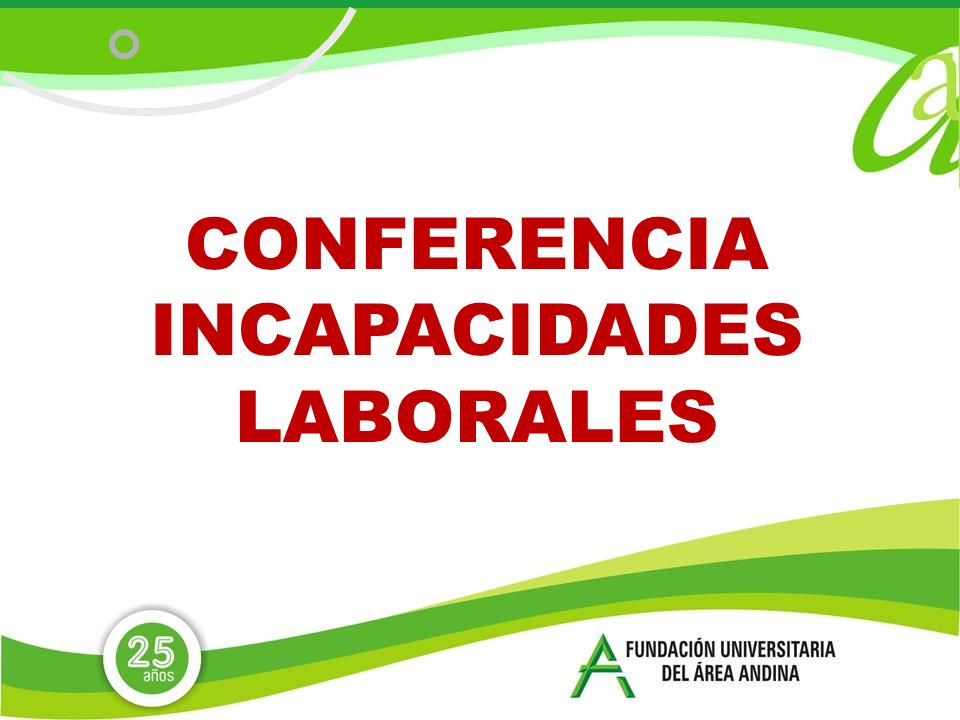 CONFERENCIA INCAPACIDADES LABORALES