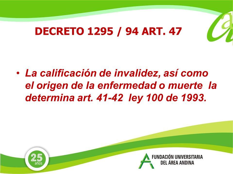 La calificación de invalidez, así como el origen de la enfermedad o muerte la determina art.