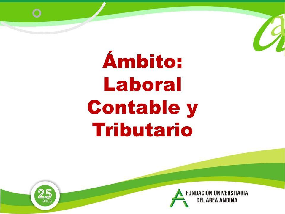 Ámbito: Laboral Contable y Tributario