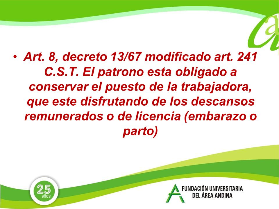 Art.8, decreto 13/67 modificado art. 241 C.S.T.