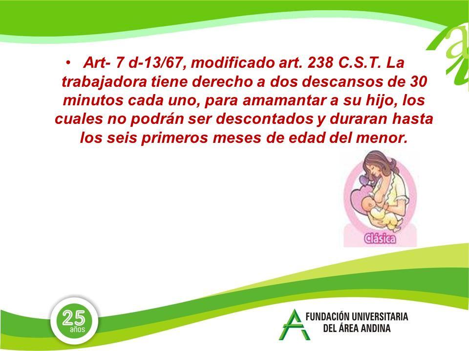 Art- 7 d-13/67, modificado art.238 C.S.T.