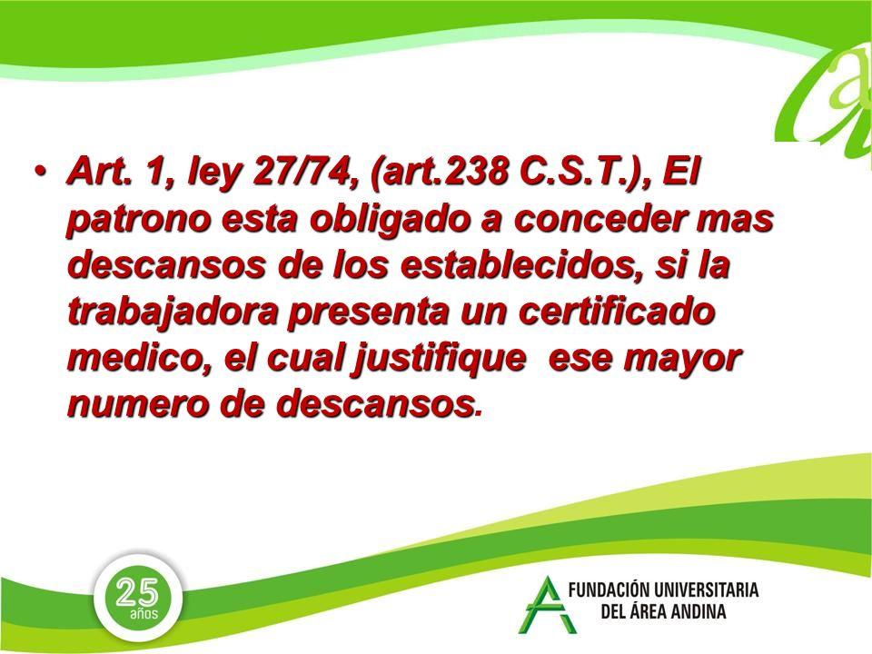 Despedir una trabajadora en periodo de lactancia El artículo 239 del C.S.T., subrogado por el artículo.