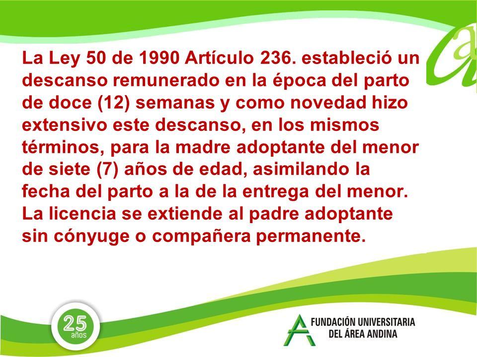 La Ley 50 de 1990 Artículo 236.
