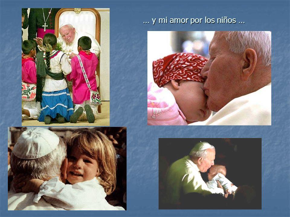 … y mi amor por los niños …