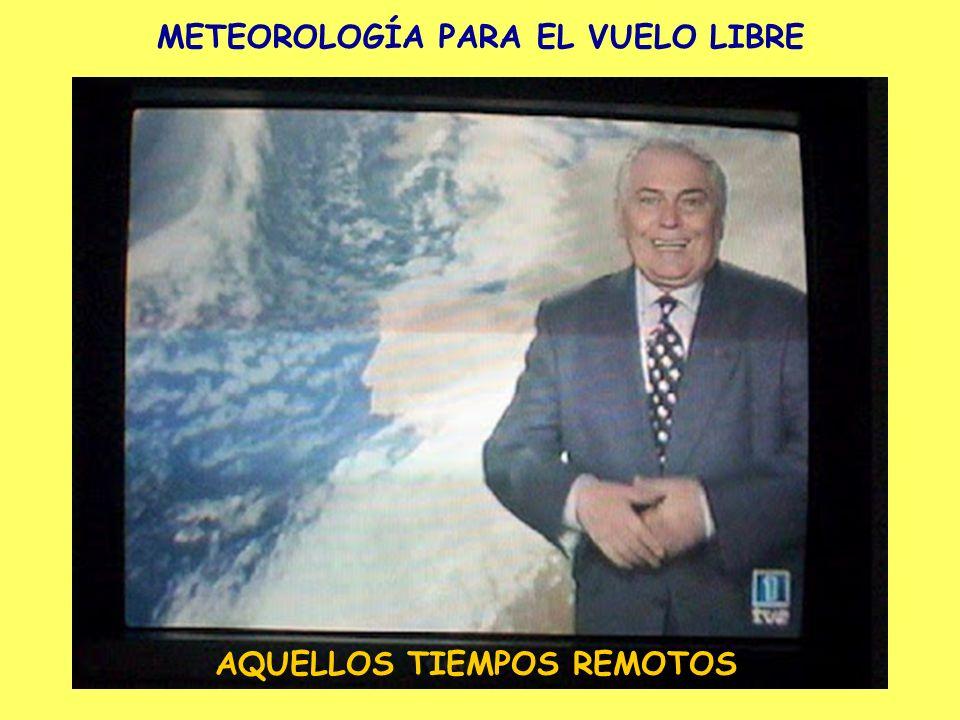 METEOROLOGÍA PARA EL VUELO LIBRE AQUELLOS TIEMPOS REMOTOS