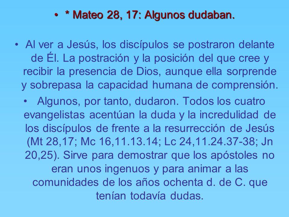 * Mateo 28, 16: La primera y última aparición de Jesús resucitado a los Once discípulos.* Mateo 28, 16: La primera y última aparición de Jesús resucit