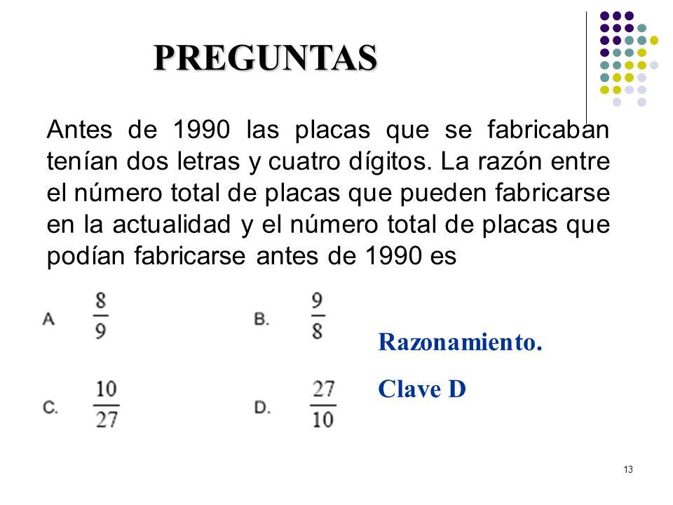 13 Antes de 1990 las placas que se fabricaban tenían dos letras y cuatro dígitos. La razón entre el número total de placas que pueden fabricarse en la