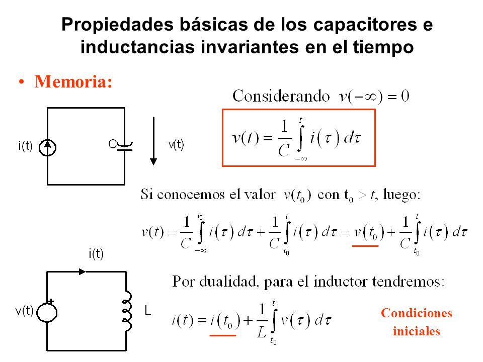 Propiedades básicas de los capacitores e inductancias invariantes en el tiempo Memoria: Condiciones iniciales