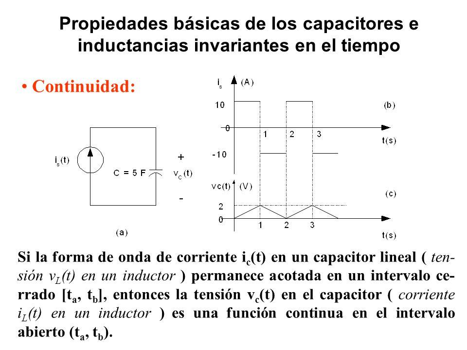 Continuidad: Propiedades básicas de los capacitores e inductancias invariantes en el tiempo Si la forma de onda de corriente i c (t) en un capacitor l
