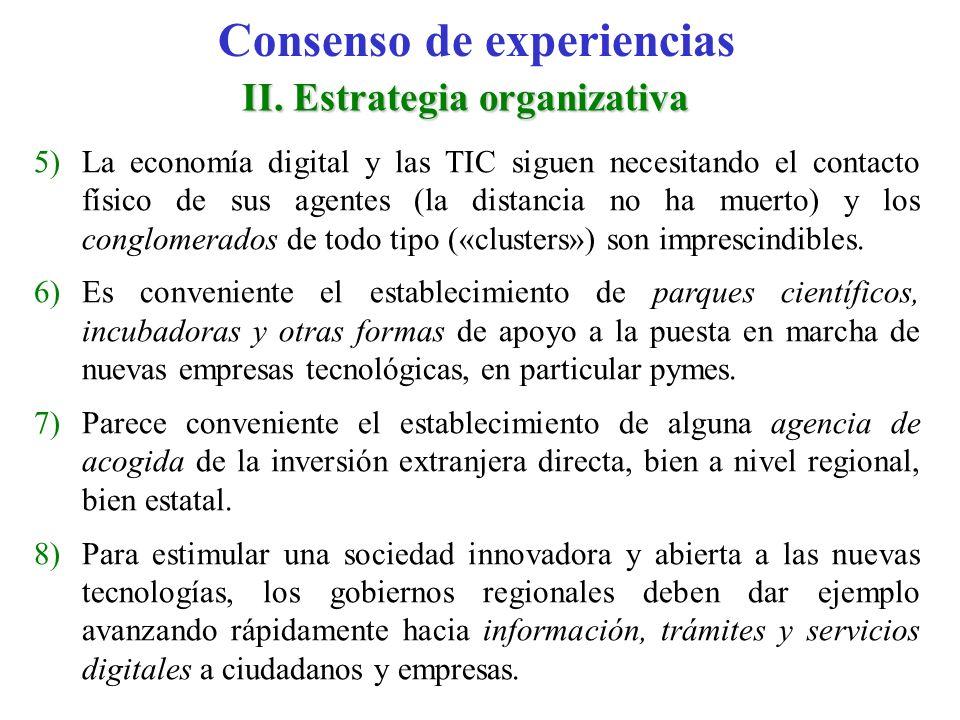 II. Estrategia organizativa 5)La economía digital y las TIC siguen necesitando el contacto físico de sus agentes (la distancia no ha muerto) y los con