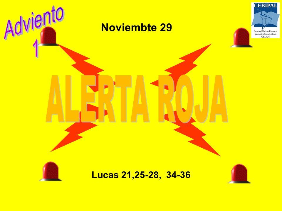 Noviembte 29 Lucas 21,25-28, 34-36