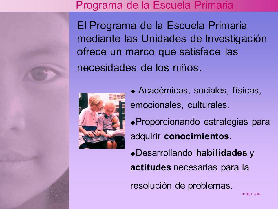 El Programa de la Escuela Primaria mediante las Unidades de Investigación ofrece un marco que satisface las necesidades de los niños.