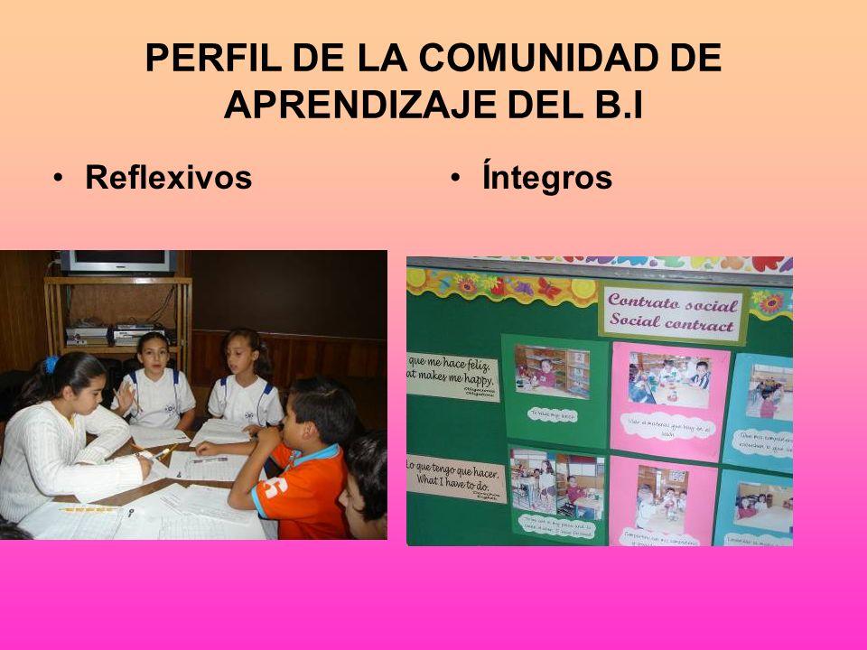 PERFIL DE LA COMUNIDAD DE APRENDIZAJE DEL B.I ReflexivosÍntegros