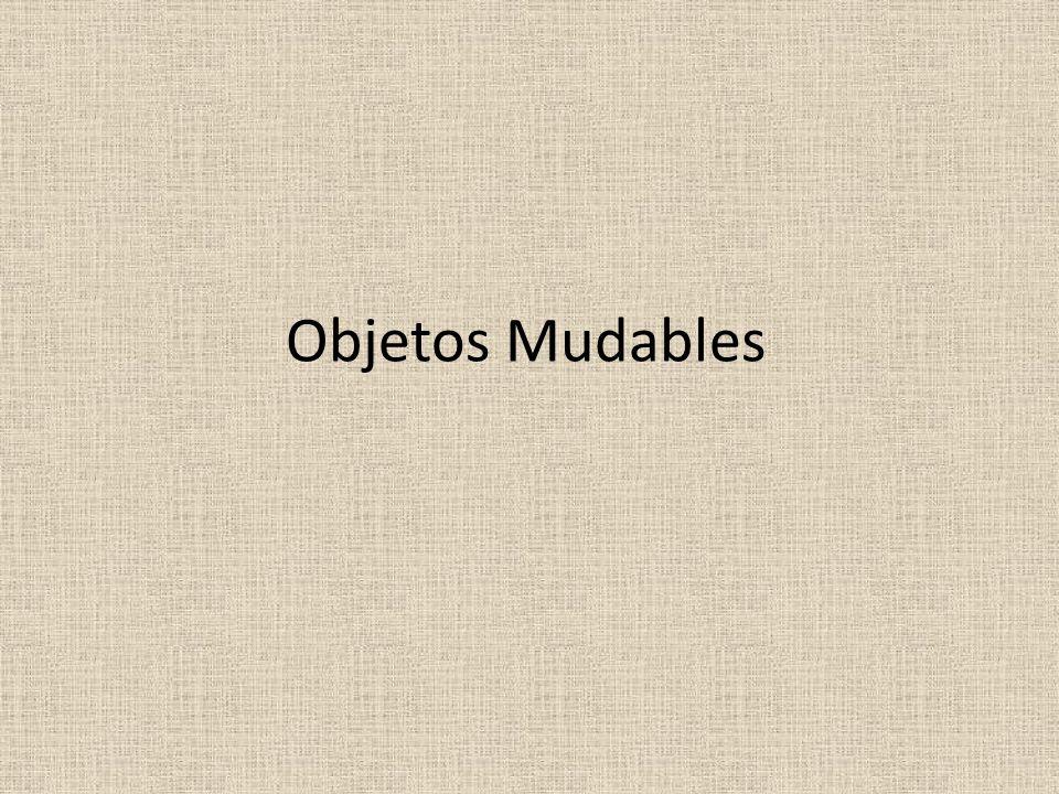 Objetos Mudables