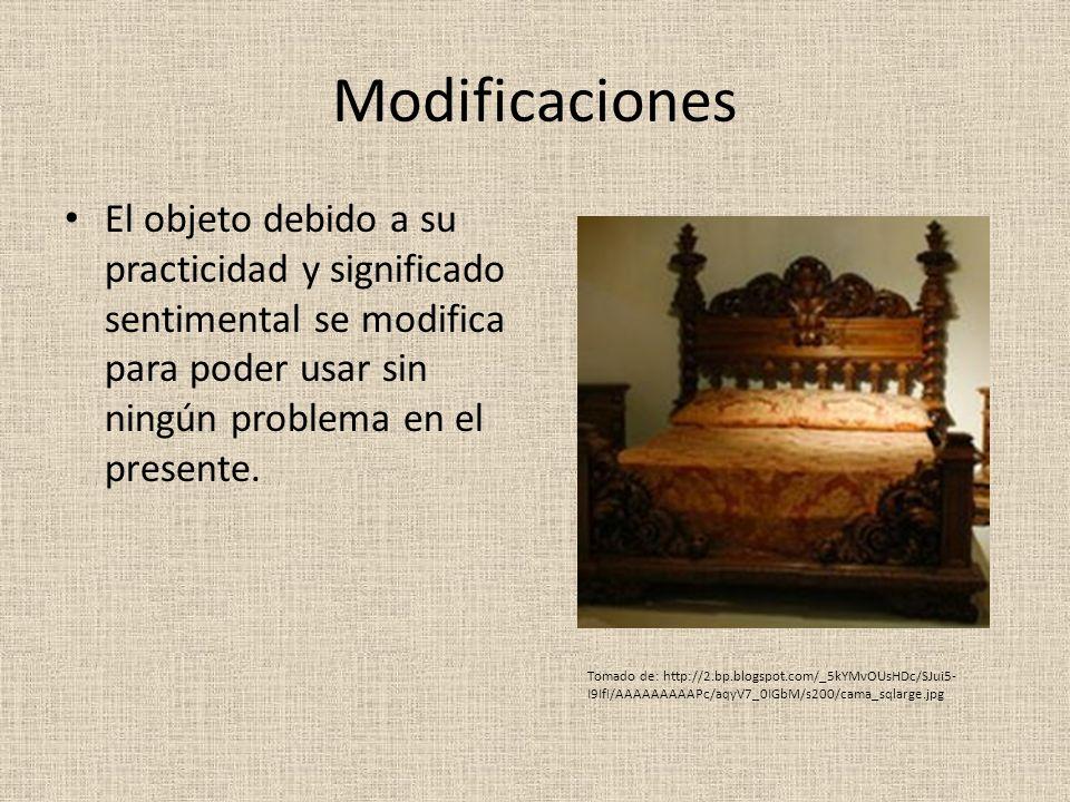 Modificaciones El objeto debido a su practicidad y significado sentimental se modifica para poder usar sin ningún problema en el presente. Tomado de: