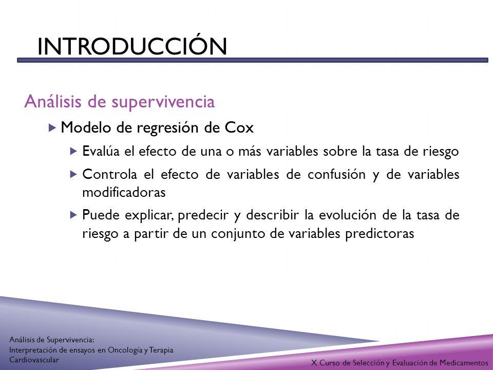 INTRODUCCIÓN Análisis de supervivencia Modelo de regresión de Cox Evalúa el efecto de una o más variables sobre la tasa de riesgo Controla el efecto d