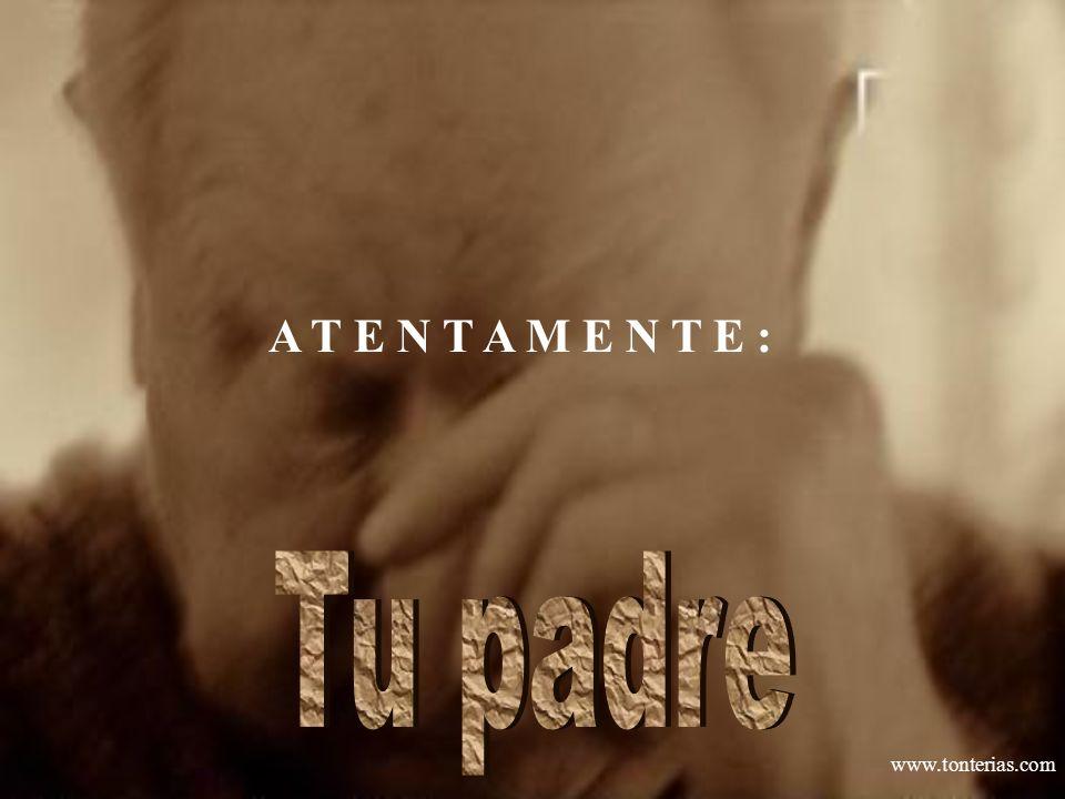 www.tonterias.com A T E N T A M E N T E :