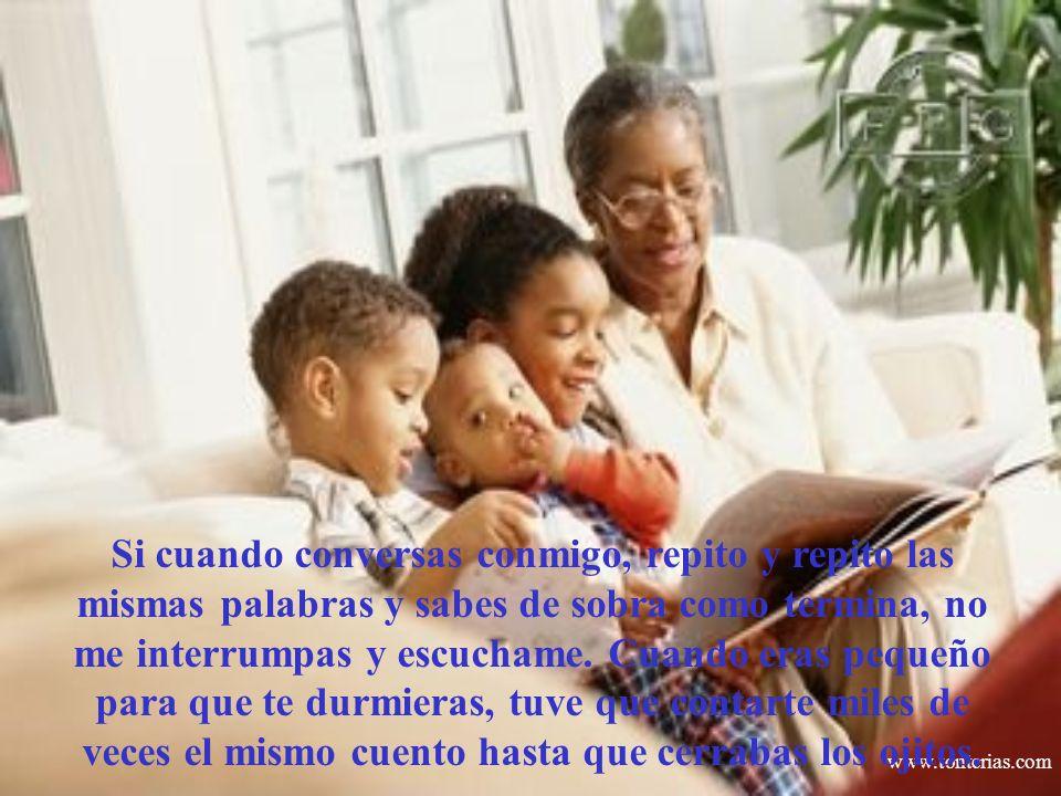 www.tonterias.com Si cuando conversas conmigo, repito y repito las mismas palabras y sabes de sobra como termina, no me interrumpas y escuchame. Cuand