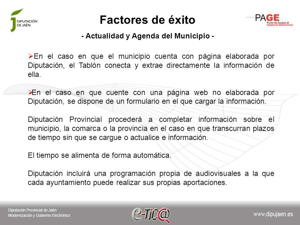 Factores de éxito - Actualidad y Agenda del Municipio - En el caso en que el municipio cuenta con página elaborada por Diputación, el Tablón conecta y extrae directamente la información de ella.
