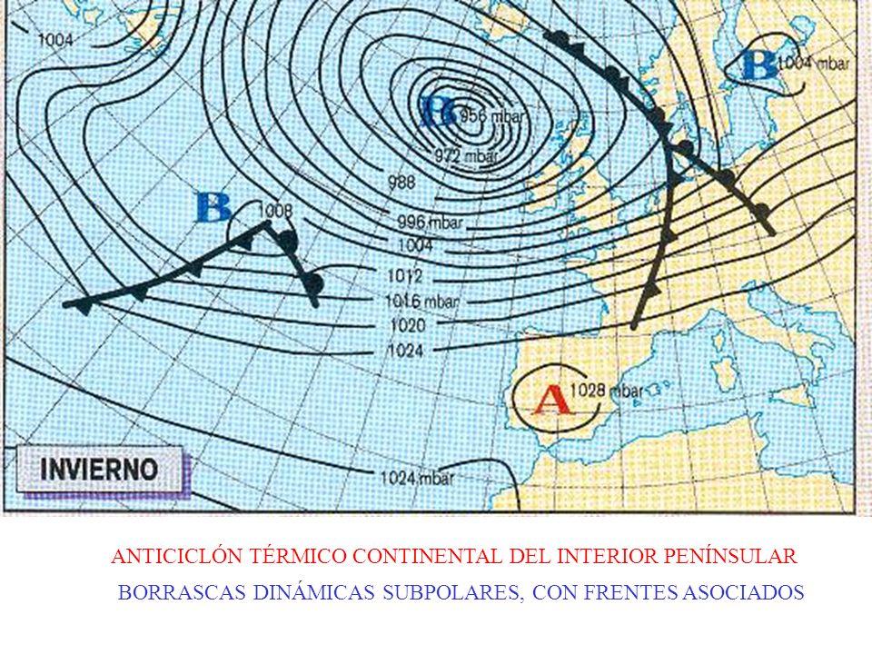 ANTICICLÓN DINÁMICO TROPICAL DE LAS AZORES BORRASCAS DINÁMICAS SUBPOLARES (con un frente cálido y frío asociados ANTICICLÓN DINÁMICO POLAR (no afecta a la Península.