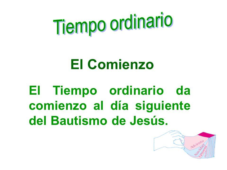 El Tiempo ordinario da comienzo al día siguiente del Bautismo de Jesús. El Comienzo