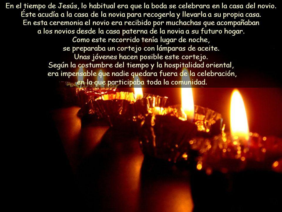 Texto: Mateo 25, 1-13 Tiempo Ordinario 32 A.Comentarios y presentación: Asun Gutiérrez.