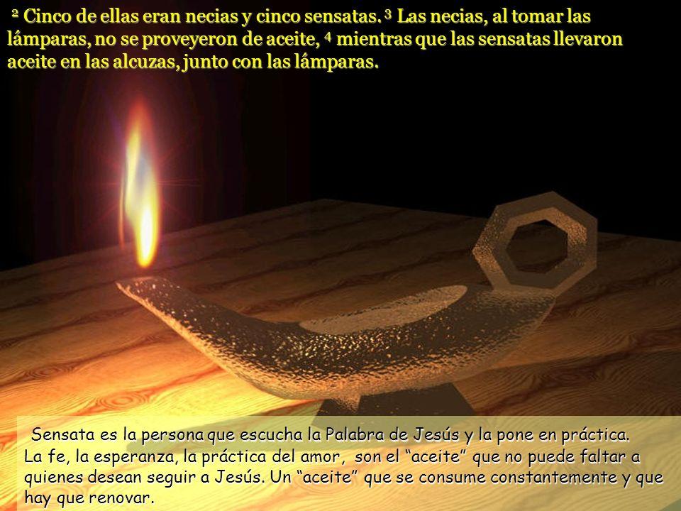 1 Sucede con el reino de los cielos lo que con aquellas diez jóvenes que salieron con sus lámparas al encuentro del esposo.