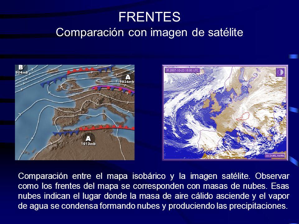 FRENTES Comparación con imagen de satélite Comparación entre el mapa isobárico y la imagen satélite. Observar como los frentes del mapa se corresponde