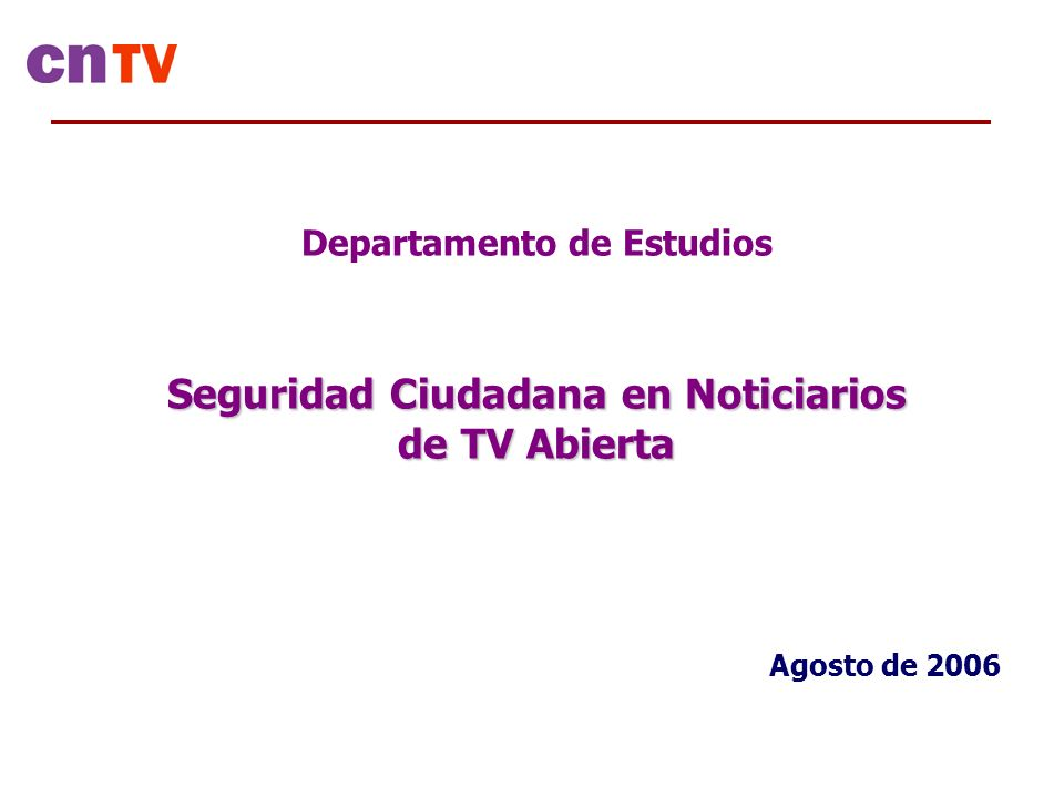 Departamento de Estudios Seguridad Ciudadana en Noticiarios de TV Abierta Agosto de 2006