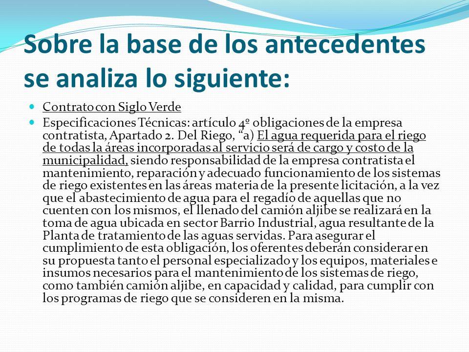 Sobre la base de los antecedentes se analiza lo siguiente: Contrato con Siglo Verde Especificaciones Técnicas: artículo 4º obligaciones de la empresa