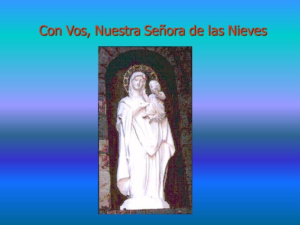 Con Vos, Nuestra Señora de las Nieves