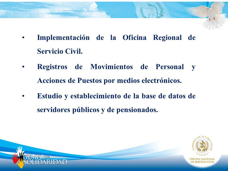 Implementación de la Oficina Regional de Servicio Civil. Registros de Movimientos de Personal y Acciones de Puestos por medios electrónicos. Estudio y