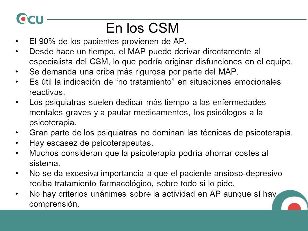 En los CSM El 90% de los pacientes provienen de AP. Desde hace un tiempo, el MAP puede derivar directamente al especialista del CSM, lo que podría ori