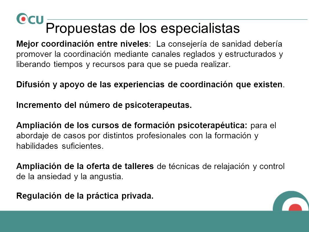Propuestas de los especialistas Mejor coordinación entre niveles: La consejería de sanidad debería promover la coordinación mediante canales reglados