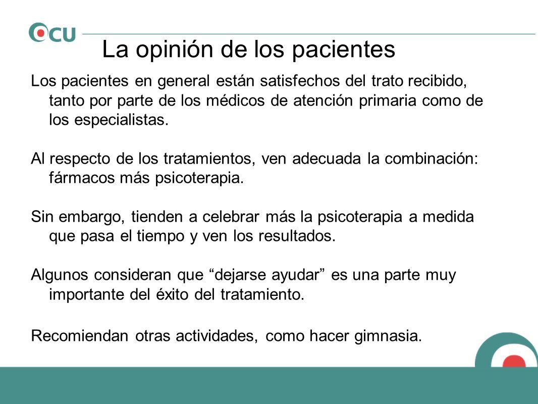 La opinión de los pacientes Los pacientes en general están satisfechos del trato recibido, tanto por parte de los médicos de atención primaria como de