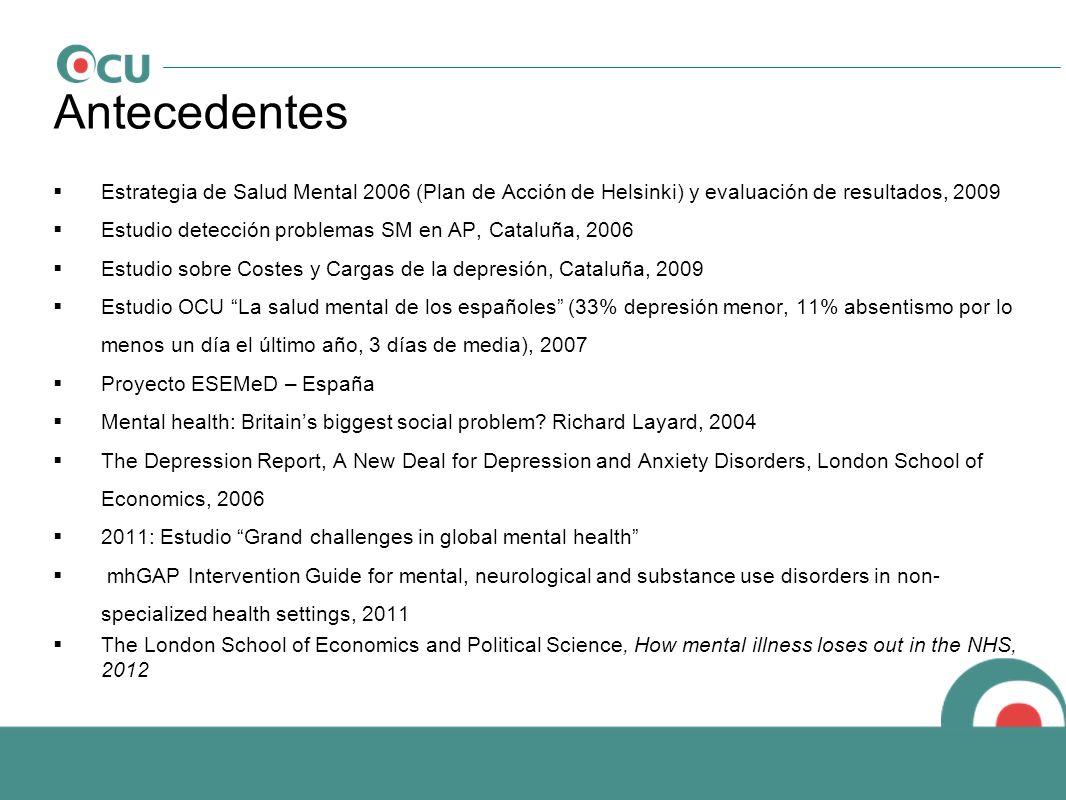 Antecedentes Estrategia de Salud Mental 2006 (Plan de Acción de Helsinki) y evaluación de resultados, 2009 Estudio detección problemas SM en AP, Catal