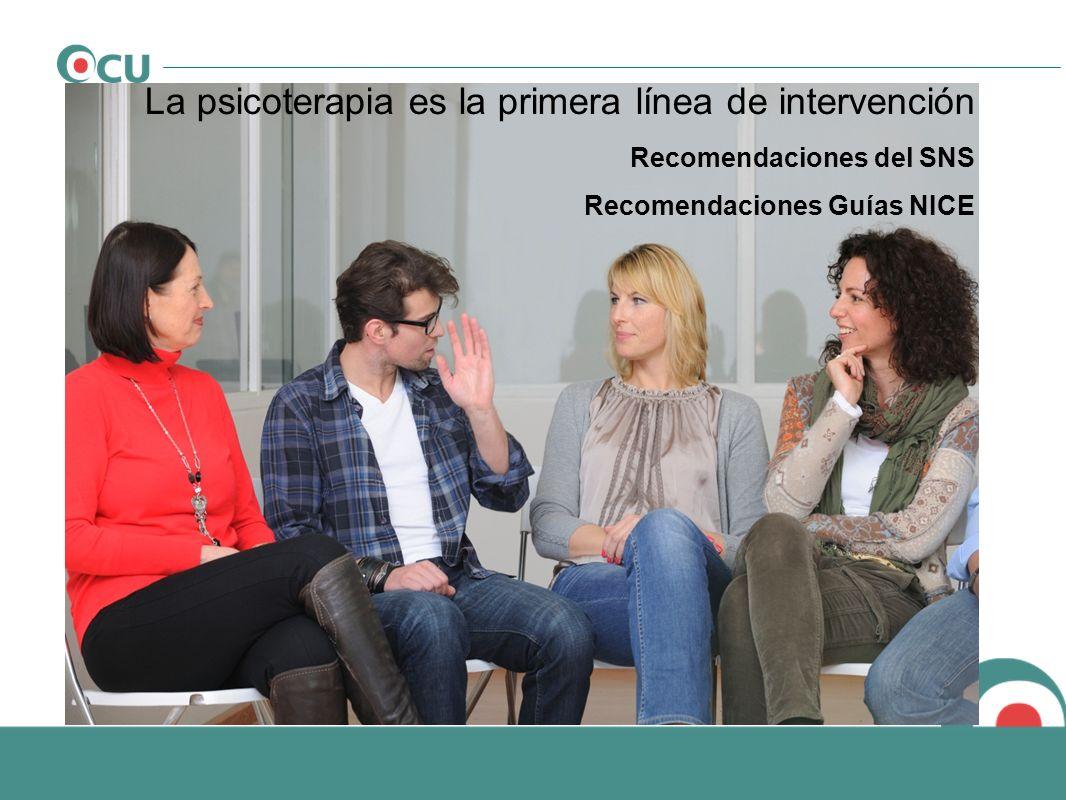 La psicoterapia es la primera línea de intervención Recomendaciones del SNS Recomendaciones Guías NICE