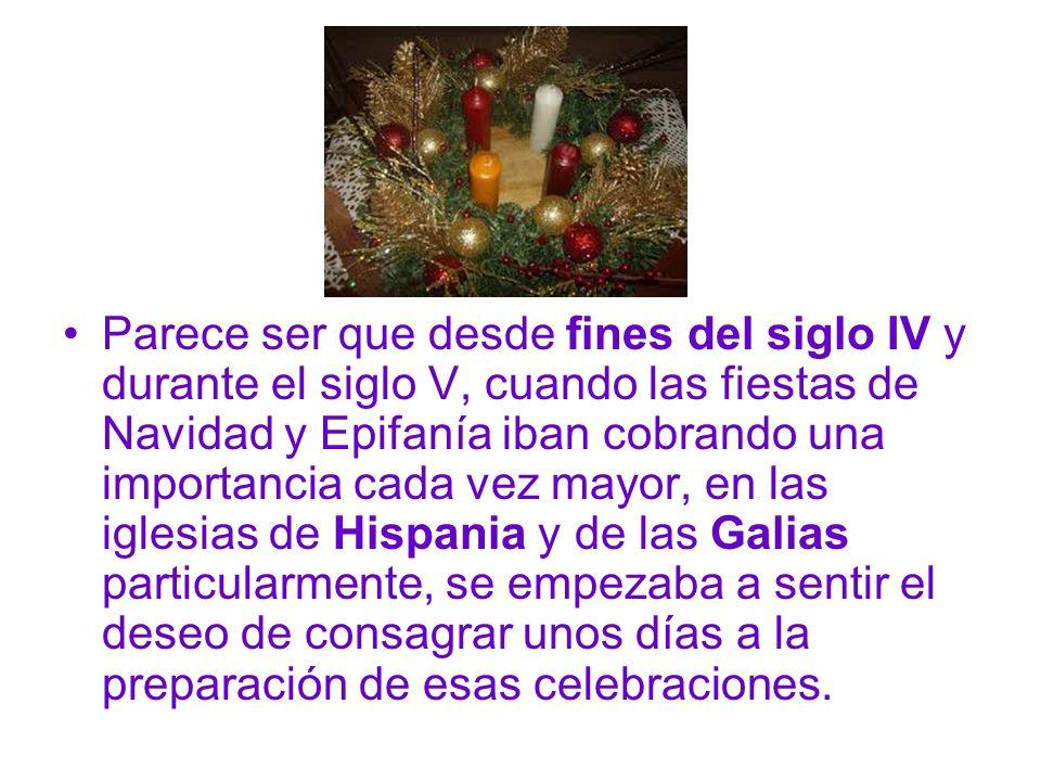 Parece ser que desde fines del siglo IV y durante el siglo V, cuando las fiestas de Navidad y Epifanía iban cobrando una importancia cada vez mayor, e