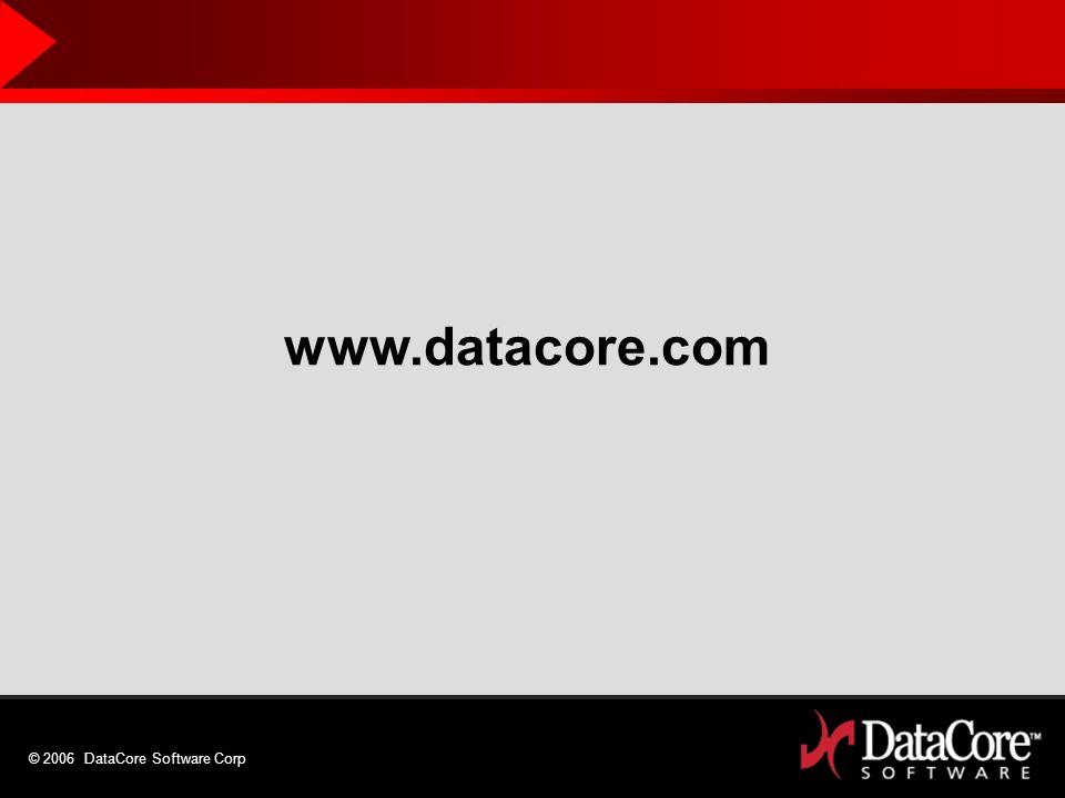 © 2006 DataCore Software Corp www.datacore.com