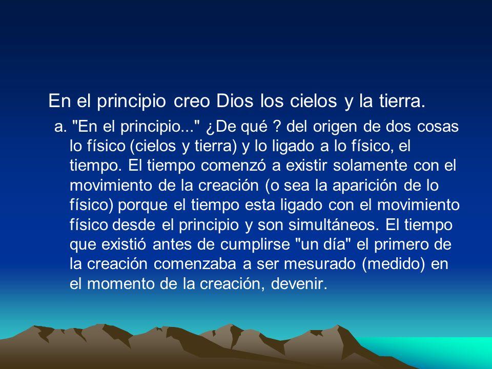 En el principio creo Dios los cielos y la tierra. a.